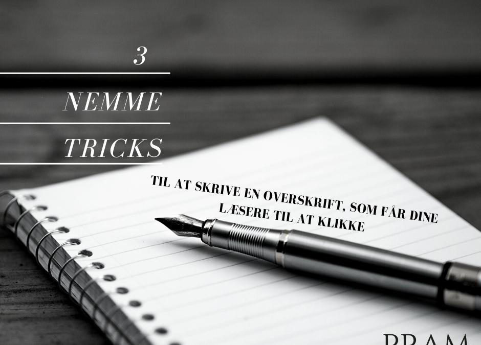 3 nemme tricks til at skrive en overskrift, der får din læser til at klikke